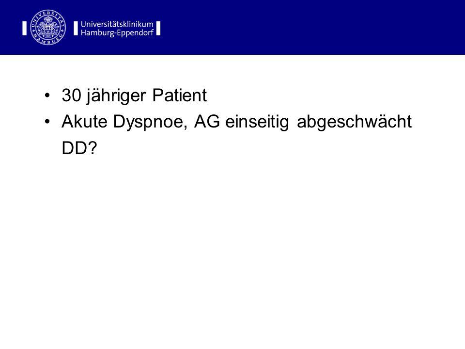 30 jähriger Patient Akute Dyspnoe, AG einseitig abgeschwächt DD?