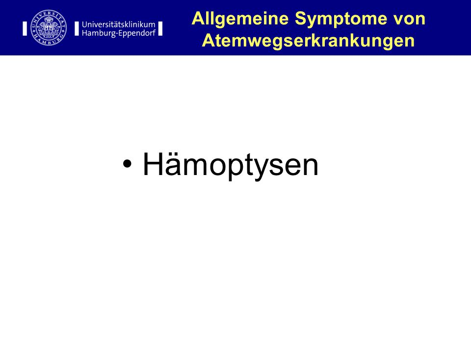 Allgemeine Symptome von Atemwegserkrankungen Hämoptysen