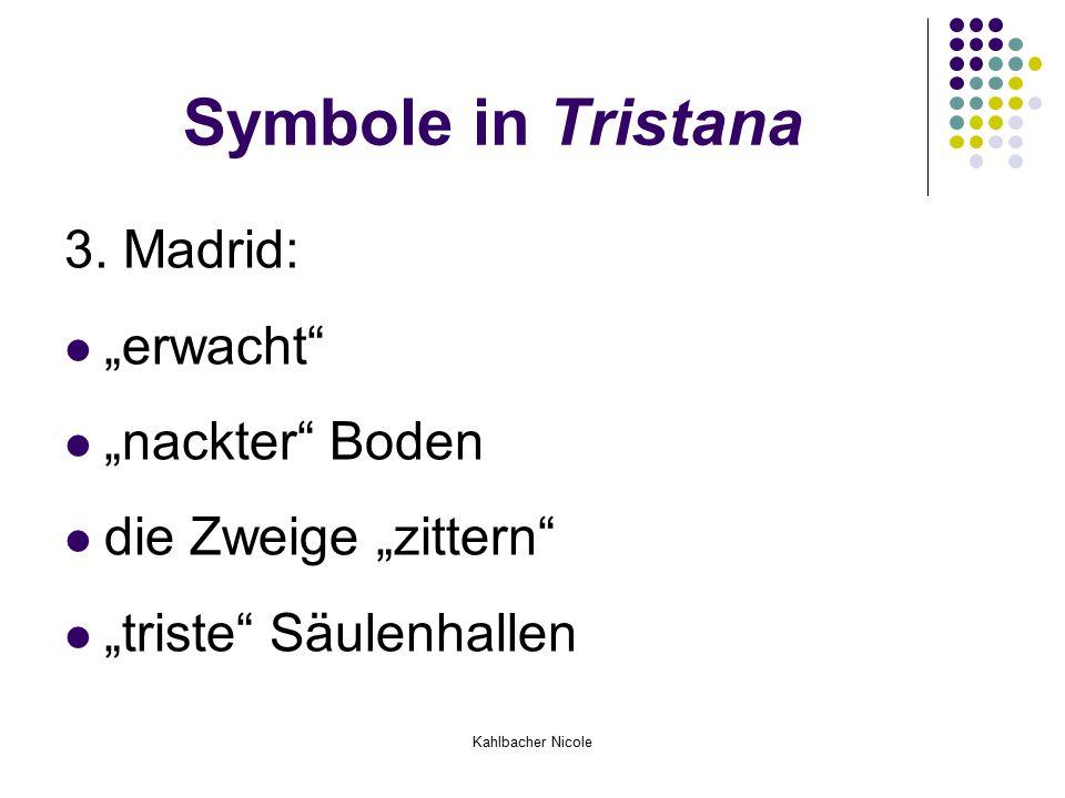 """Kahlbacher Nicole Symbole in Tristana 3. Madrid: """"erwacht"""" """"nackter"""" Boden die Zweige """"zittern"""" """"triste"""" Säulenhallen"""