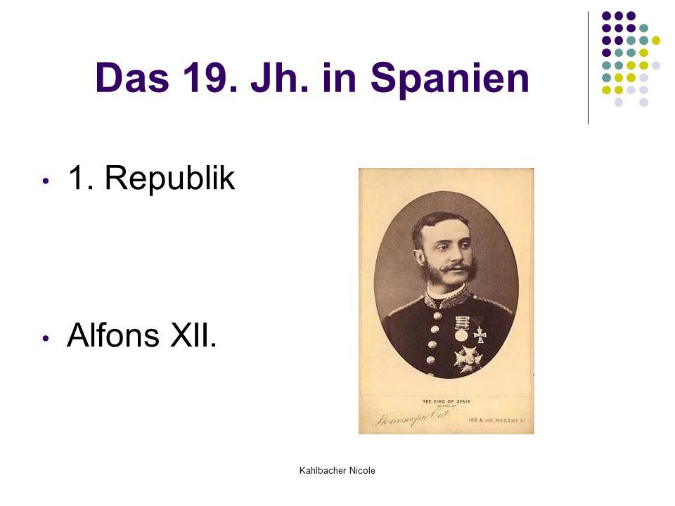 Kahlbacher Nicole Das 19. Jh. in Spanien 1. Republik Alfons XII.