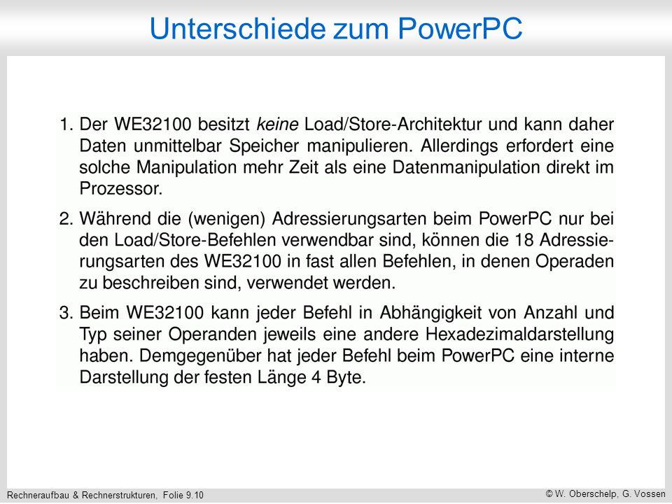 Rechneraufbau & Rechnerstrukturen, Folie 9.10 © W. Oberschelp, G. Vossen Unterschiede zum PowerPC