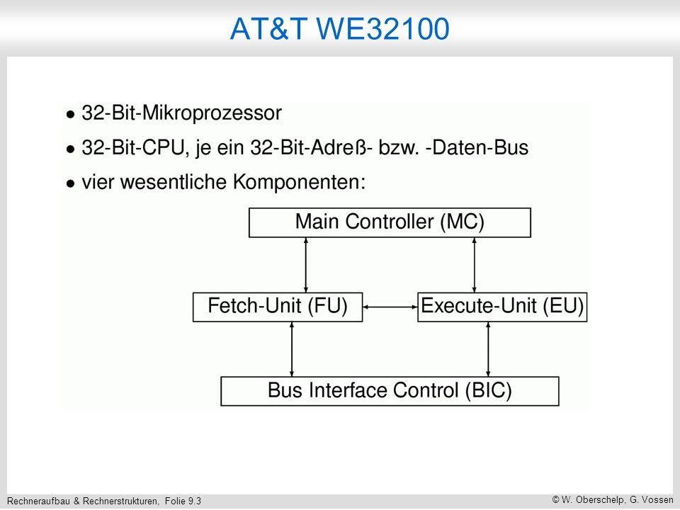Rechneraufbau & Rechnerstrukturen, Folie 9.3 © W. Oberschelp, G. Vossen AT&T WE32100