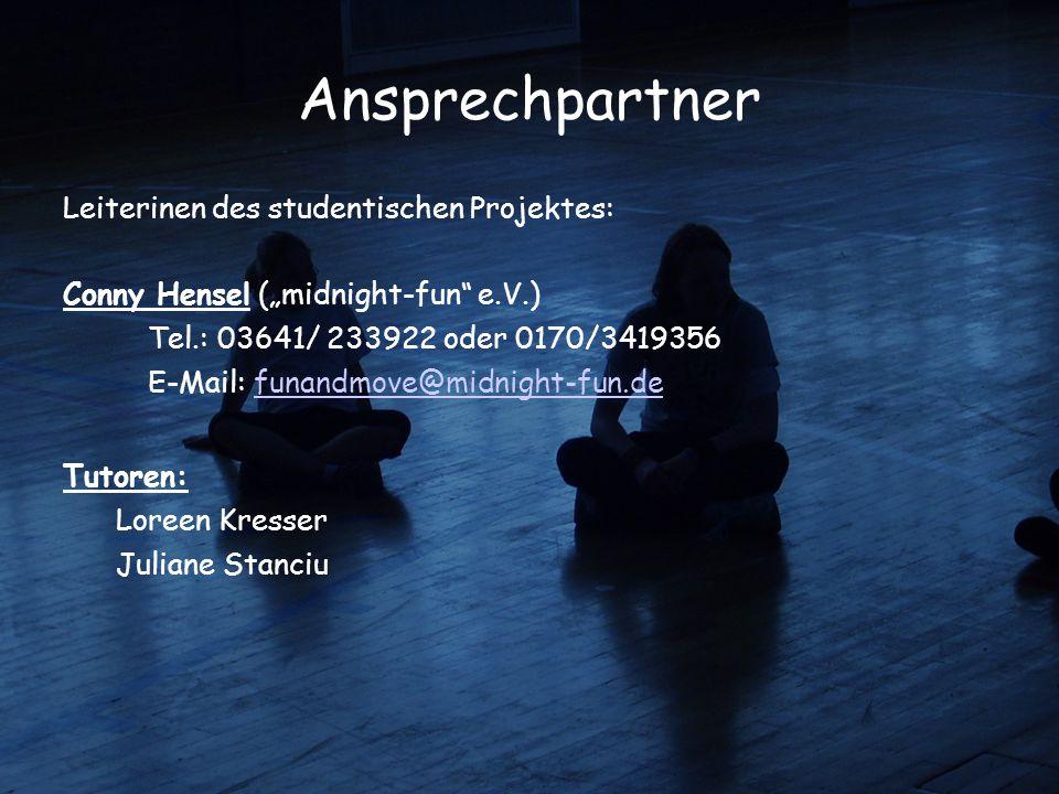 "Ansprechpartner Leiterinen des studentischen Projektes: Conny Hensel (""midnight-fun"" e.V.)  Tel.: 03641/ 233922 oder 0170/3419356 E-Mail: funandmove@"