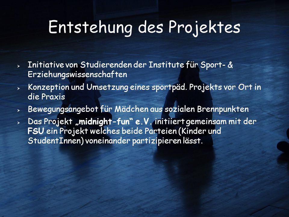 Entstehung des Projektes  Initiative von Studierenden der Institute für Sport- & Erziehungswissenschaften  Konzeption und Umsetzung eines sportpäd.