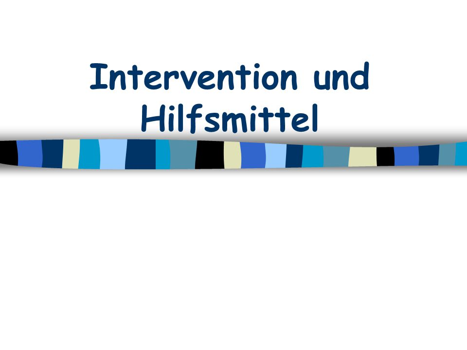 Intervention und Hilfsmittel