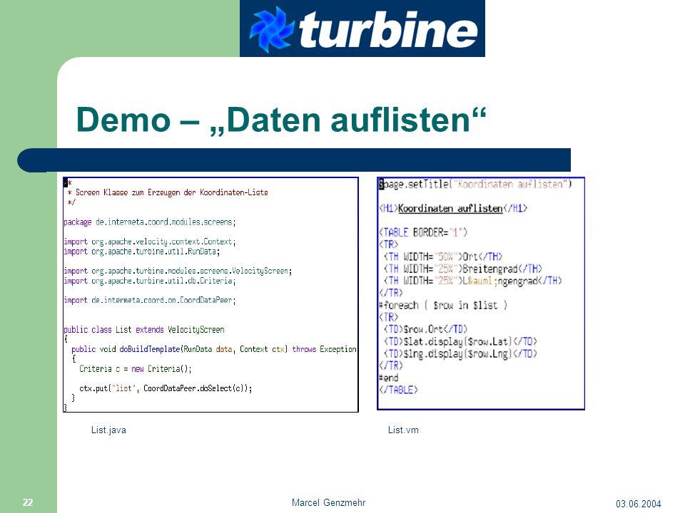 """03.06.2004 Marcel Genzmehr 22 Demo – """"Daten auflisten List.javaList.vm"""