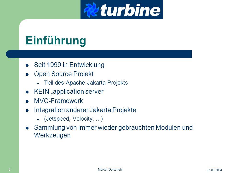 """03.06.2004 Marcel Genzmehr 3 Einführung Seit 1999 in Entwicklung Open Source Projekt – Teil des Apache Jakarta Projekts KEIN """"application server"""" MVC-"""