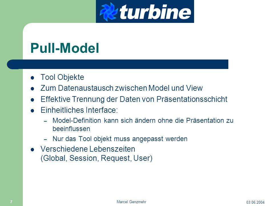 03.06.2004 Marcel Genzmehr 7 Pull-Model Tool Objekte Zum Datenaustausch zwischen Model und View Effektive Trennung der Daten von Präsentationsschicht