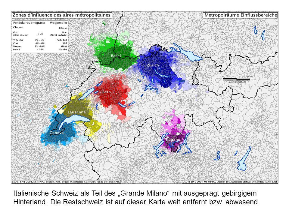 """Italienische Schweiz als Teil des """"Grande Milano mit ausgeprägt gebirgigem Hinterland."""