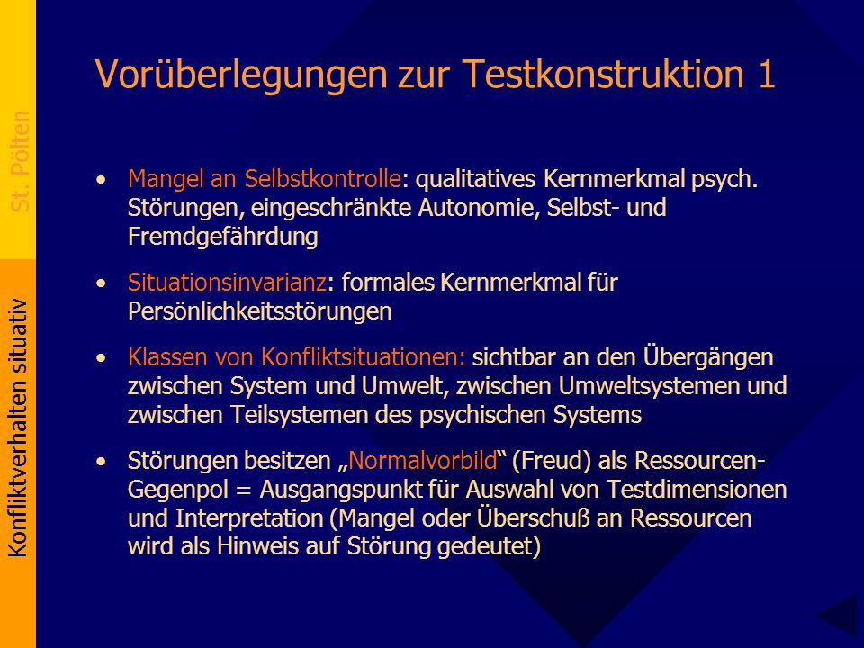 Konfliktverhalten situativ St. Pölten Vorüberlegungen zur Testkonstruktion 1 Mangel an Selbstkontrolle: qualitatives Kernmerkmal psych. Störungen, ein