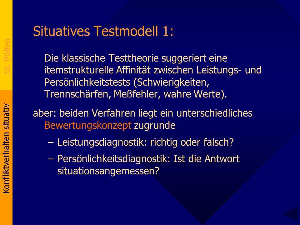 Konfliktverhalten situativ St. Pölten Situatives Testmodell 1: Die klassische Testtheorie suggeriert eine itemstrukturelle Affinität zwischen Leistung
