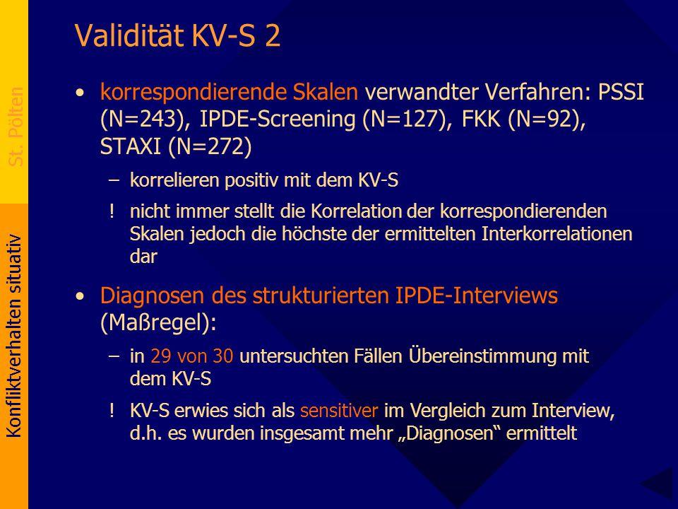 Konfliktverhalten situativ St. Pölten Validität KV-S 2 korrespondierende Skalen verwandter Verfahren: PSSI (N=243), IPDE-Screening (N=127), FKK (N=92)