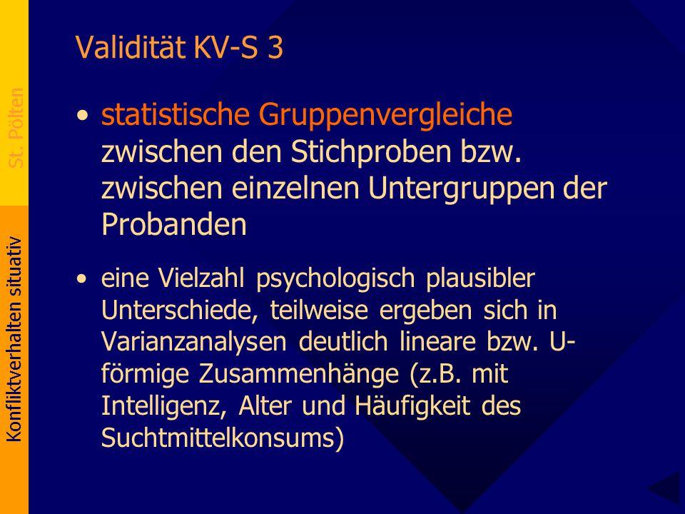 Konfliktverhalten situativ St. Pölten Validität KV-S 3 statistische Gruppenvergleiche zwischen den Stichproben bzw. zwischen einzelnen Untergruppen de