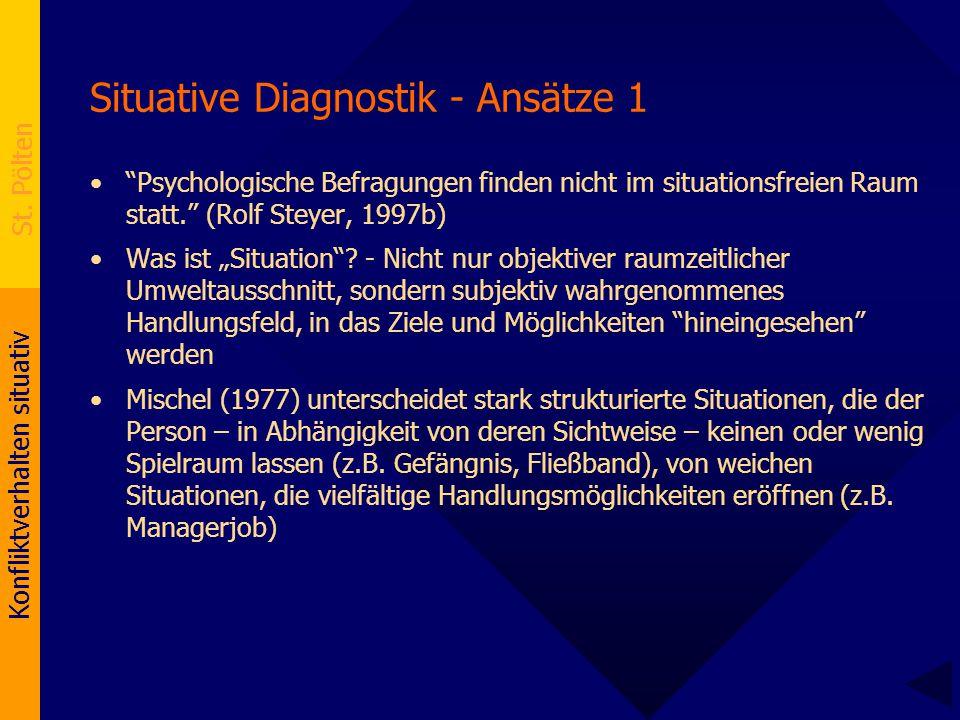 """Konfliktverhalten situativ St. Pölten Situative Diagnostik - Ansätze 1 """"Psychologische Befragungen finden nicht im situationsfreien Raum statt."""" (Rolf"""