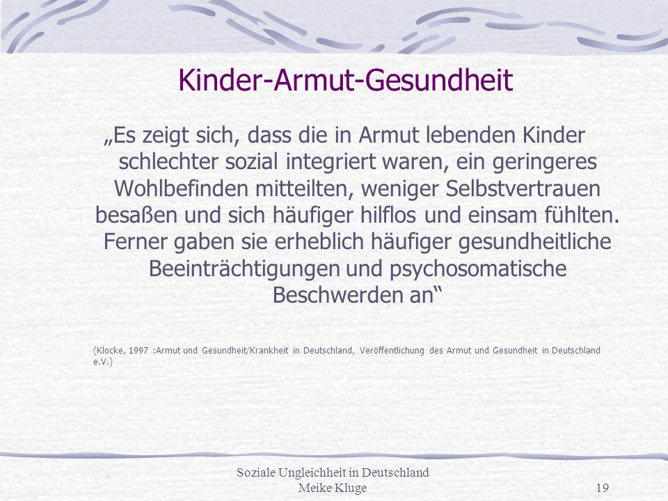 """Soziale Ungleichheit in Deutschland Meike Kluge19 Kinder-Armut-Gesundheit """"Es zeigt sich, dass die in Armut lebenden Kinder schlechter sozial integrie"""