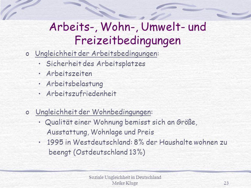Soziale Ungleichheit in Deutschland Meike Kluge23 Arbeits-, Wohn-, Umwelt- und Freizeitbedingungen oUngleichheit der Arbeitsbedingungen: Sicherheit de