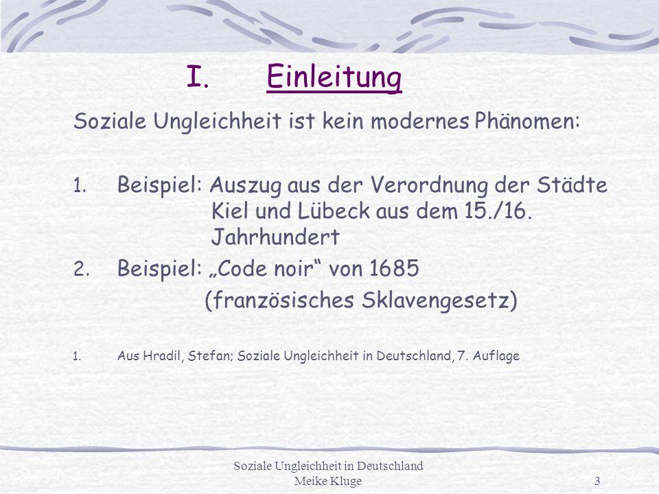 Soziale Ungleichheit in Deutschland Meike Kluge3 I.Einleitung Soziale Ungleichheit ist kein modernes Phänomen: 1. Beispiel: Auszug aus der Verordnung