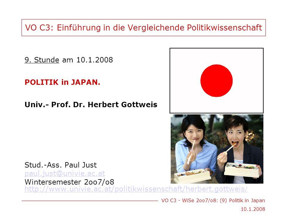 VO C3 - WiSe 2oo7/o8: (9) Politik in Japan 10.1.2008 Einleitung Paradox Japans Wirtschaft: hoch technologisiert vs.
