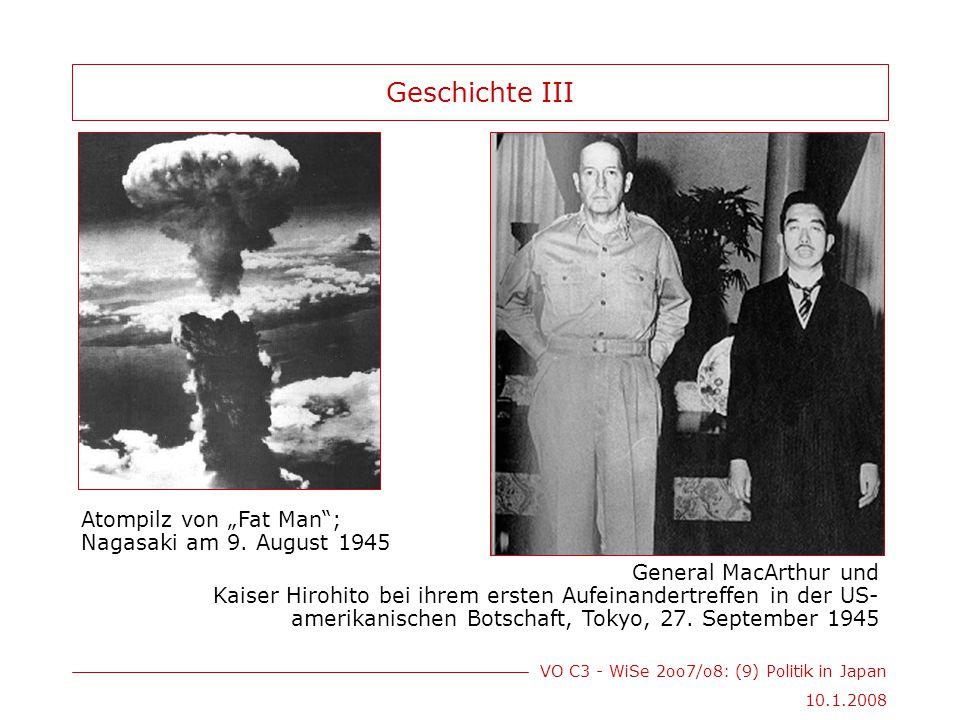 VO C3 - WiSe 2oo7/o8: (9) Politik in Japan 10.1.2008 Geschichte III General MacArthur und Kaiser Hirohito bei ihrem ersten Aufeinandertreffen in der US- amerikanischen Botschaft, Tokyo, 27.