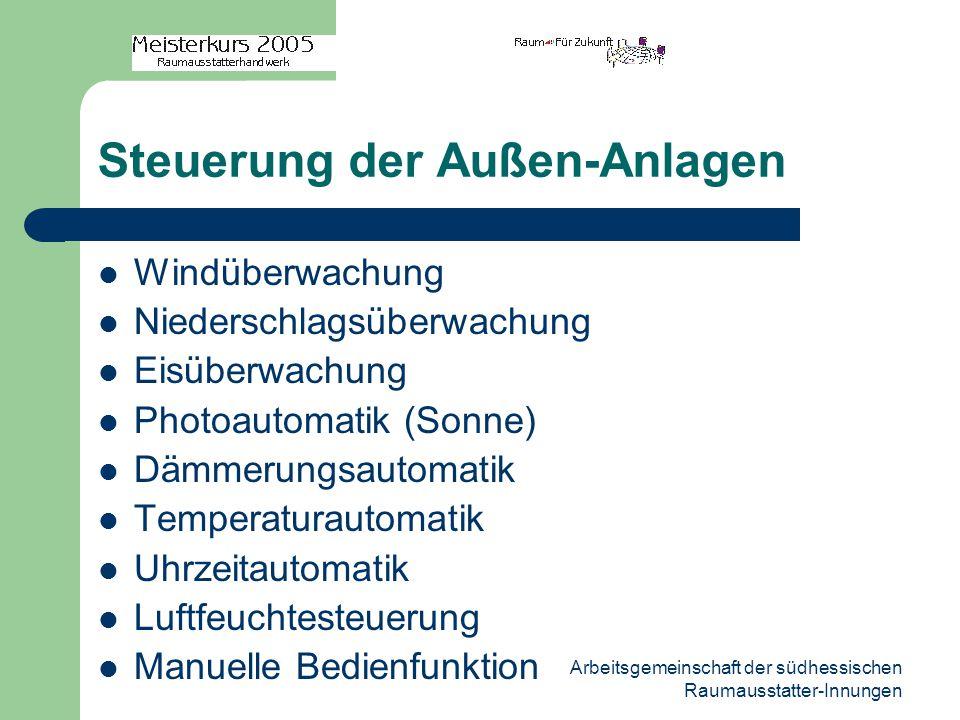 Arbeitsgemeinschaft der südhessischen Raumausstatter-Innungen Steuerung der Außen-Anlagen Windüberwachung Niederschlagsüberwachung Eisüberwachung Phot