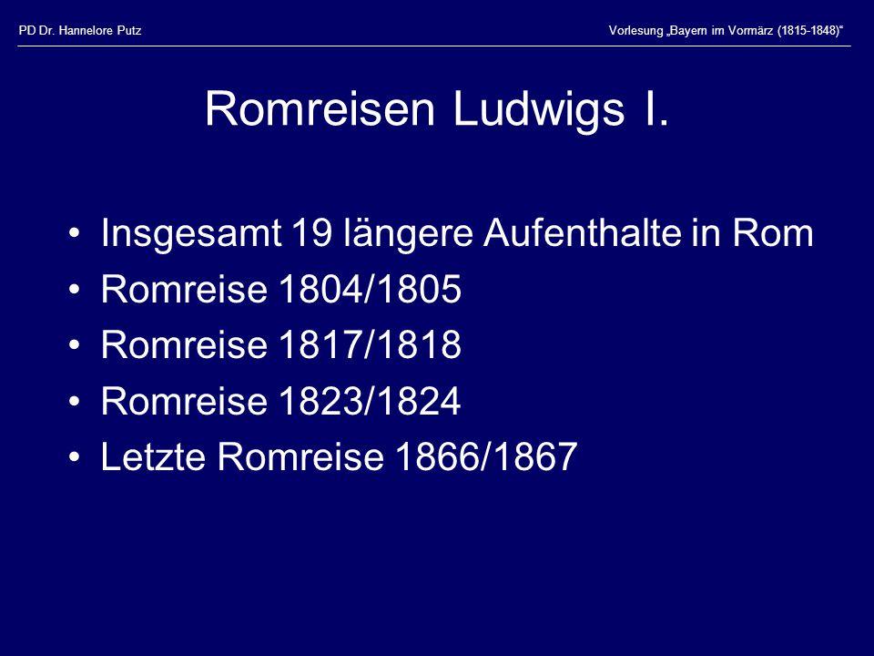 """PD Dr. Hannelore PutzVorlesung """"Bayern im Vormärz (1815-1848) Romreisen Ludwigs I."""