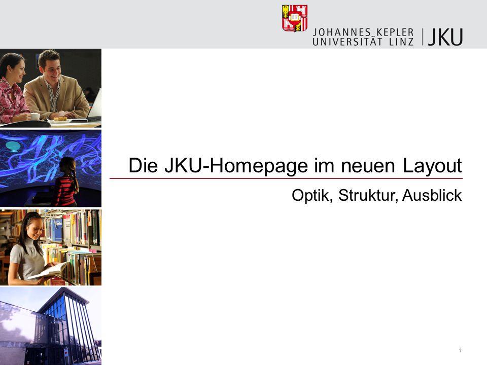 Die JKU-Homepage im neuen Layout Optik, Struktur, Ausblick 1