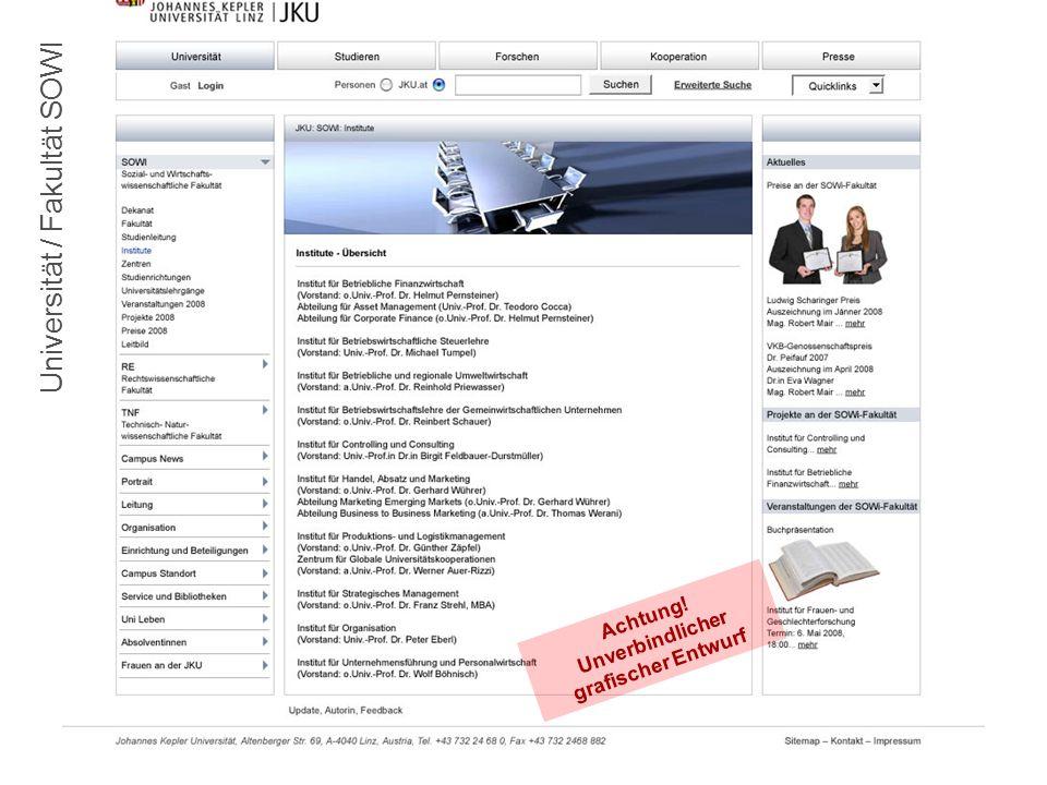 10.7.2008Die JKU-Homepage im neuen Layout5 Universität / Fakultät SOWI Achtung.