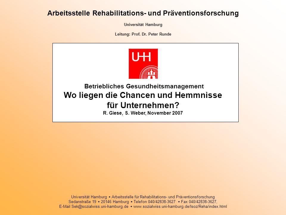 Arbeitsstelle Rehabilitations- und Präventionsforschung Universität Hamburg Leitung: Prof. Dr. Peter Runde Betriebliches Gesundheitsmanagement Wo lieg