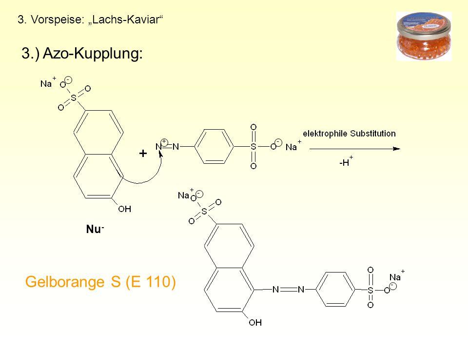 """3. Vorspeise: """"Lachs-Kaviar"""" 3.) Azo-Kupplung: Gelborange S (E 110) Nu -"""