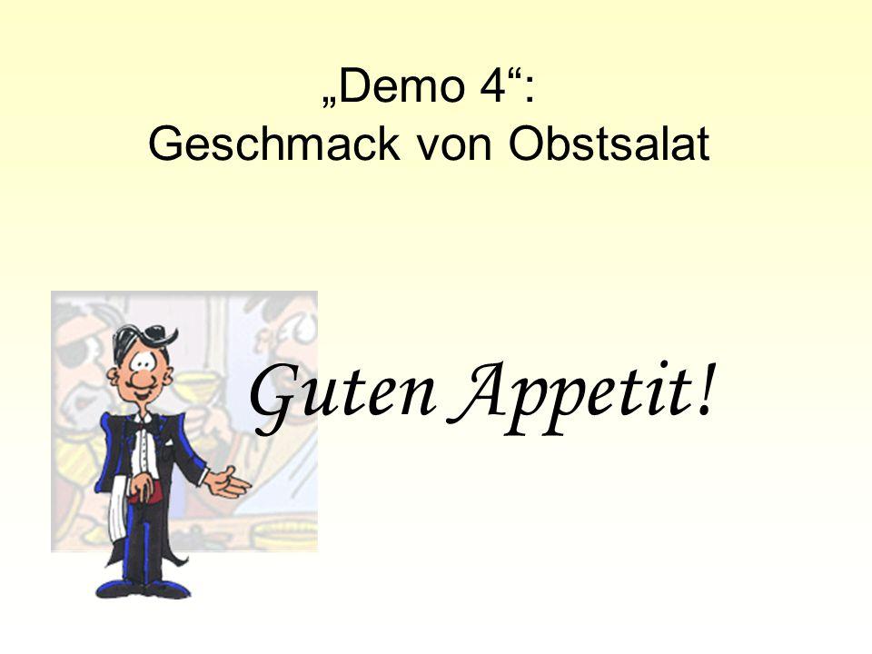 """""""Demo 4"""": Geschmack von Obstsalat Guten Appetit!"""