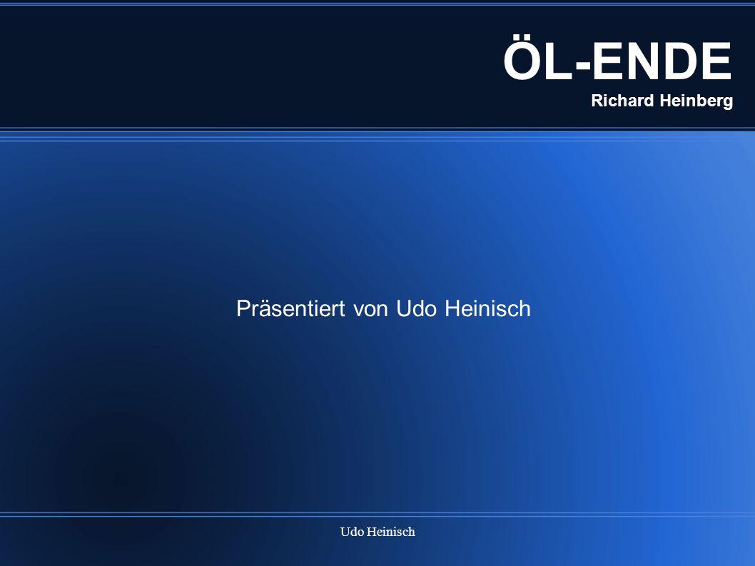 Udo Heinisch ÖL-ENDE Richard Heinberg Präsentiert von Udo Heinisch