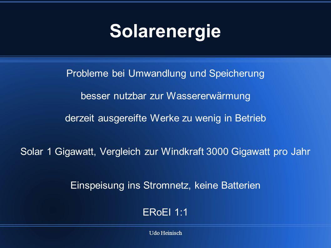 Udo Heinisch Solarenergie Probleme bei Umwandlung und Speicherung besser nutzbar zur Wassererwärmung derzeit ausgereifte Werke zu wenig in Betrieb Sol