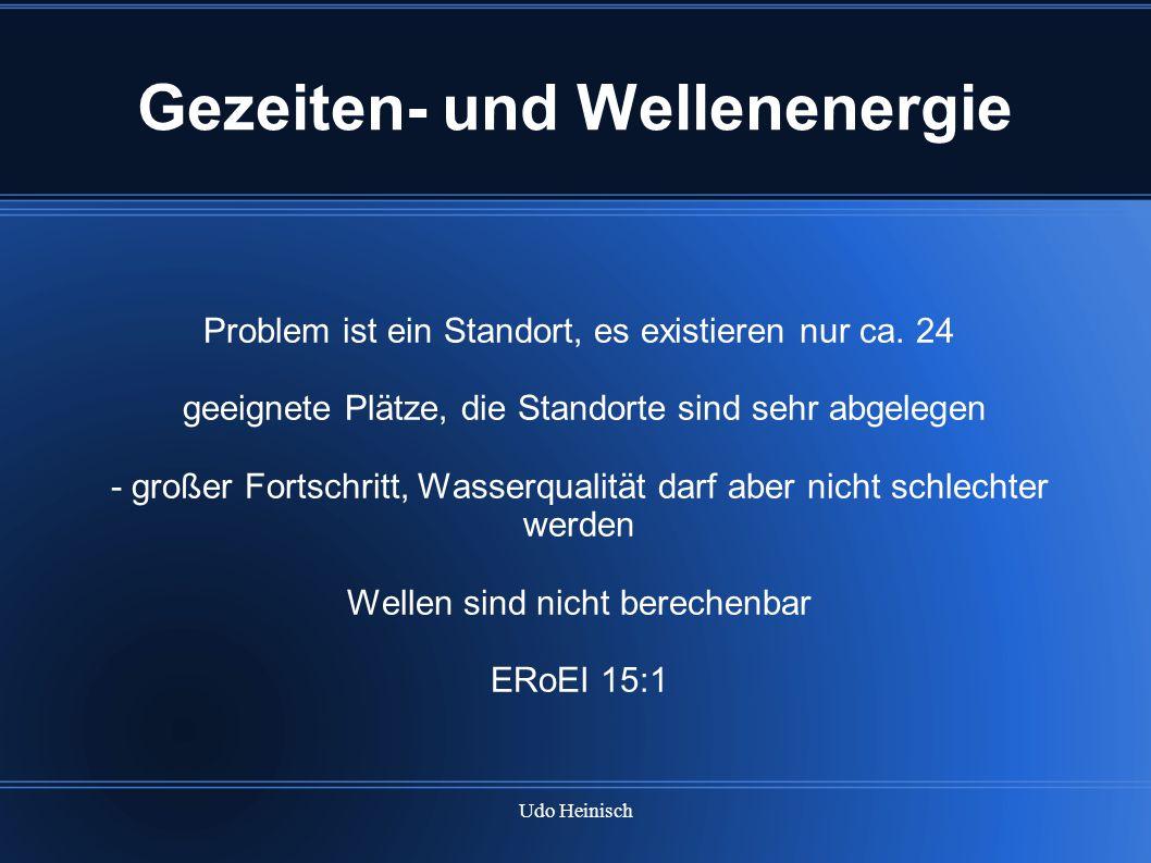 Udo Heinisch Gezeiten- und Wellenenergie Problem ist ein Standort, es existieren nur ca. 24 geeignete Plätze, die Standorte sind sehr abgelegen - groß