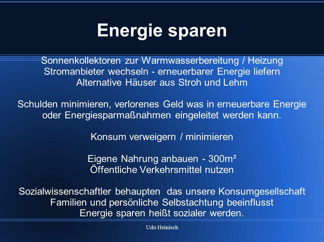Udo Heinisch Energie sparen Sonnenkollektoren zur Warmwasserbereitung / Heizung Stromanbieter wechseln - erneuerbarer Energie liefern Alternative Häus