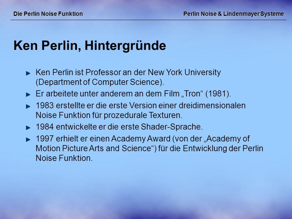 Perlin Noise & Lindenmayer Systeme Einfache L-Systeme Lindenmayer Systeme Ausgehend vom Anfangswort (Axiom) können, den Produktionsregeln entsprechend, neue Wörter abgeleitet werden.