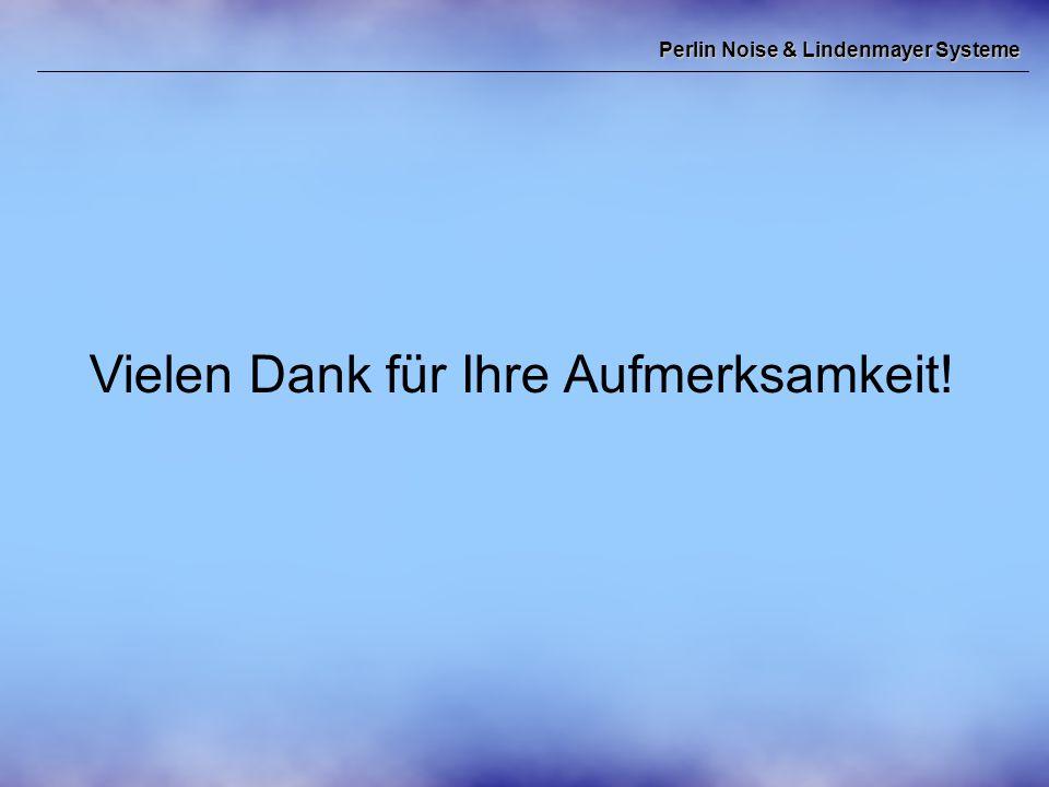 Perlin Noise & Lindenmayer Systeme Vielen Dank für Ihre Aufmerksamkeit!