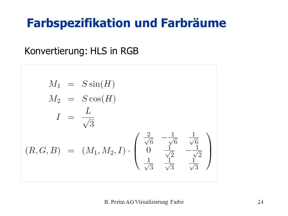 B. Preim AG Visualisierung Farbe24 Konvertierung: HLS in RGB Farbspezifikation und Farbräume