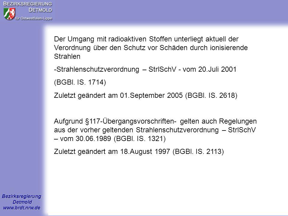 Bezirksregierung Detmold www.brdt.nrw.de Der Betrieb einer Röntgeneinrichtung oder eines Störstrahlers unterliegt der Verordnung über den Schutz vor Schäden durch Röntgenstrahlung – Röntgenverordnung – RöV – vom 18.Juni 2002 (BGBl.