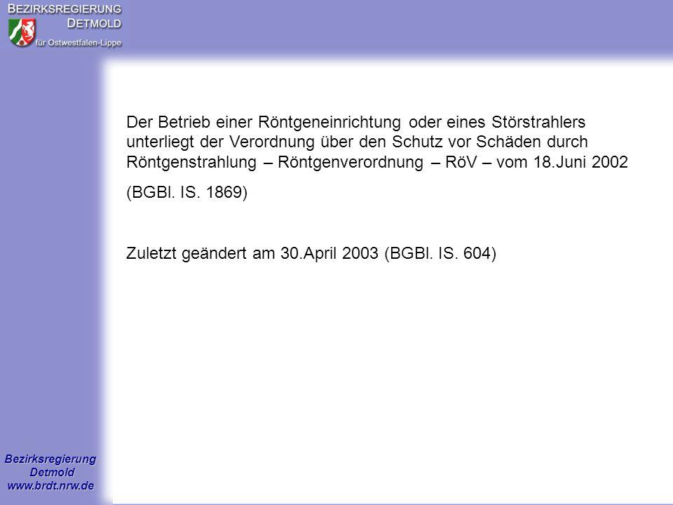 Bezirksregierung Detmold www.brdt.nrw.de Grundsätze im Strahlenschutz Rechtfertigung Dosisbegrenzung Vermeidung unnötiger Strahlen- expositionen und Dosisreduzierung