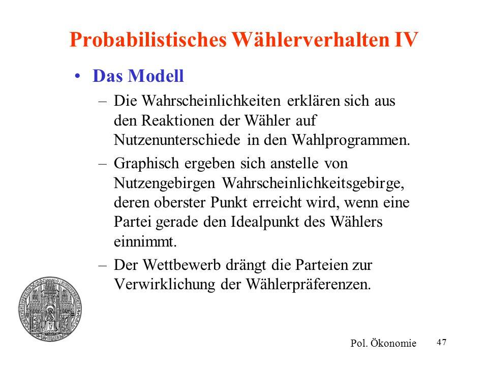 47 Probabilistisches Wählerverhalten IV Das Modell –Die Wahrscheinlichkeiten erklären sich aus den Reaktionen der Wähler auf Nutzenunterschiede in den Wahlprogrammen.