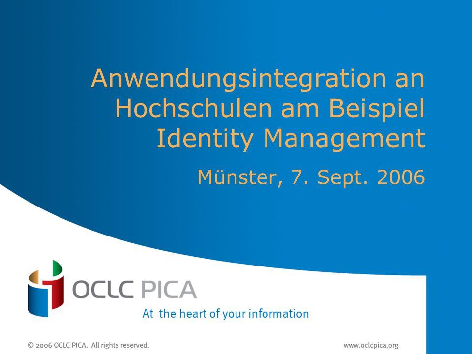 Anwendungsintegration an Hochschulen am Beispiel Identity Management Münster, 7. Sept. 2006