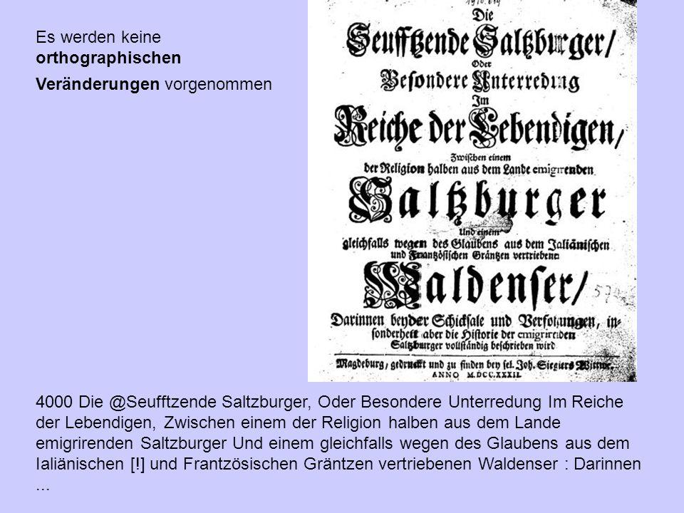Es werden keine orthographischen Veränderungen vorgenommen 4000 Die @Seufftzende Saltzburger, Oder Besondere Unterredung Im Reiche der Lebendigen, Zwi