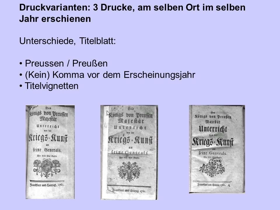 Druckvarianten: 3 Drucke, am selben Ort im selben Jahr erschienen Unterschiede, Titelblatt: Preussen / Preußen (Kein) Komma vor dem Erscheinungsjahr T