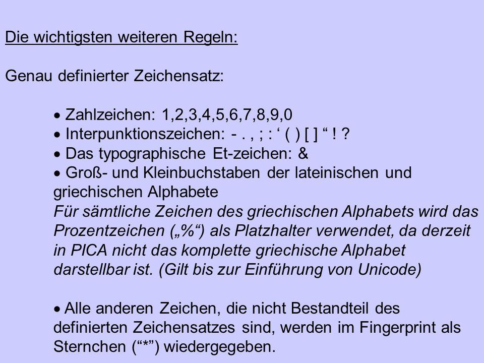 """Die wichtigsten weiteren Regeln: Genau definierter Zeichensatz:  Zahlzeichen: 1,2,3,4,5,6,7,8,9,0  Interpunktionszeichen: -., ; : ' ( ) [ ] """" ! ? """