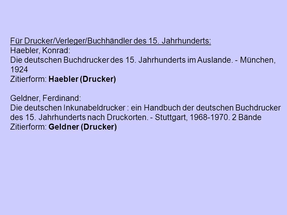 Für Drucker/Verleger/Buchhändler des 15. Jahrhunderts: Haebler, Konrad: Die deutschen Buchdrucker des 15. Jahrhunderts im Auslande. - München, 1924 Zi