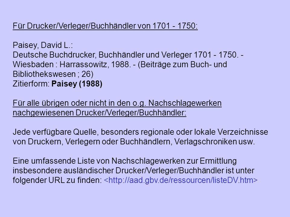 Für Drucker/Verleger/Buchhändler von 1701 - 1750: Paisey, David L.: Deutsche Buchdrucker, Buchhändler und Verleger 1701 - 1750. - Wiesbaden : Harrasso