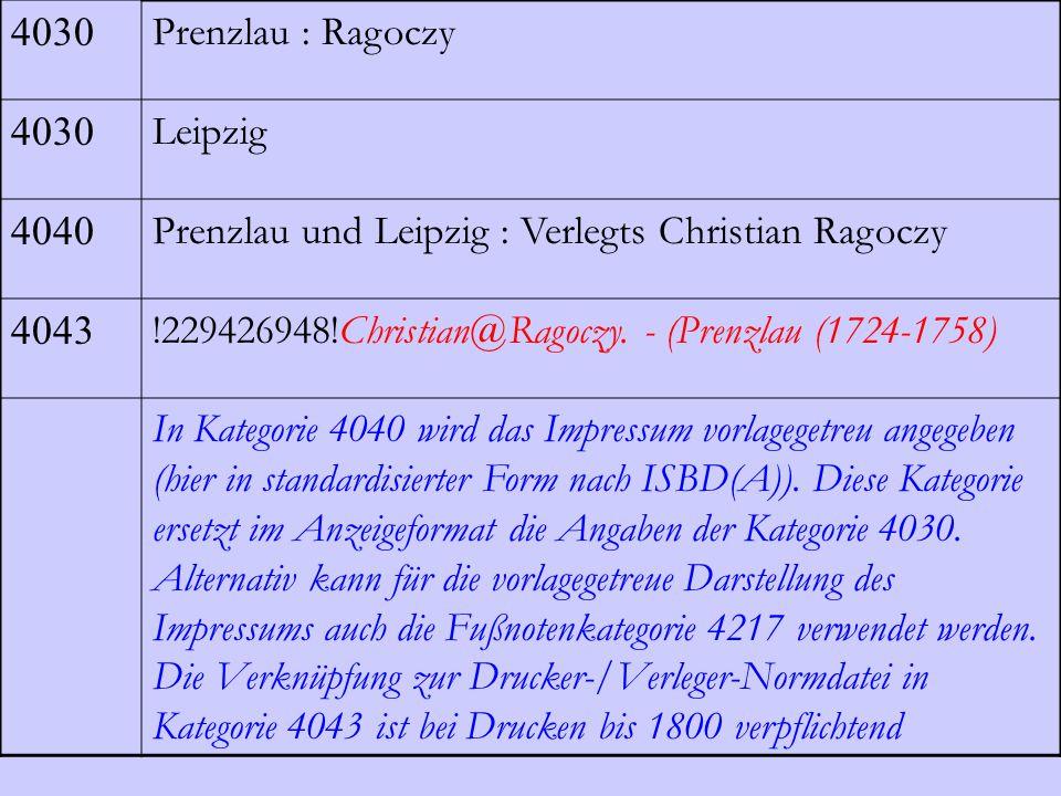 4030 Prenzlau : Ragoczy 4030 Leipzig 4040 Prenzlau und Leipzig : Verlegts Christian Ragoczy 4043 !229426948!Christian@Ragoczy. - (Prenzlau (1724-1758)