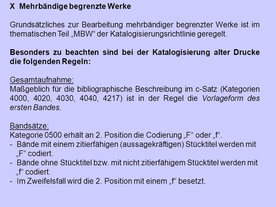 """X Mehrbändige begrenzte Werke Grundsätzliches zur Bearbeitung mehrbändiger begrenzter Werke ist im thematischen Teil """"MBW"""" der Katalogisierungsrichtli"""