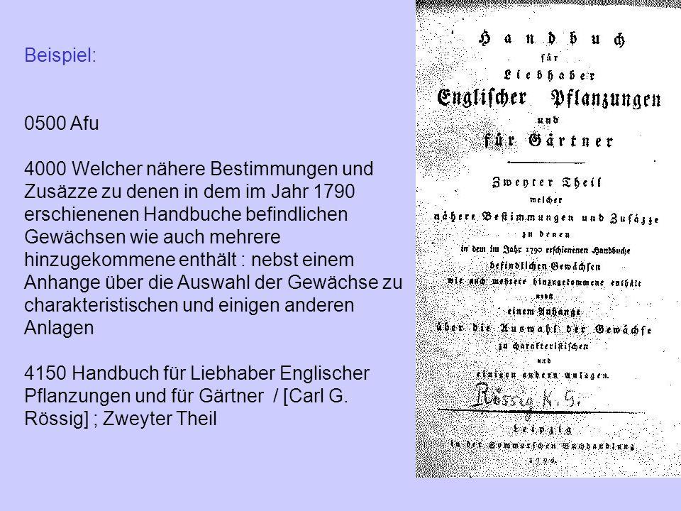 Beispiel: 0500 Afu 4000 Welcher nähere Bestimmungen und Zusäzze zu denen in dem im Jahr 1790 erschienenen Handbuche befindlichen Gewächsen wie auch me
