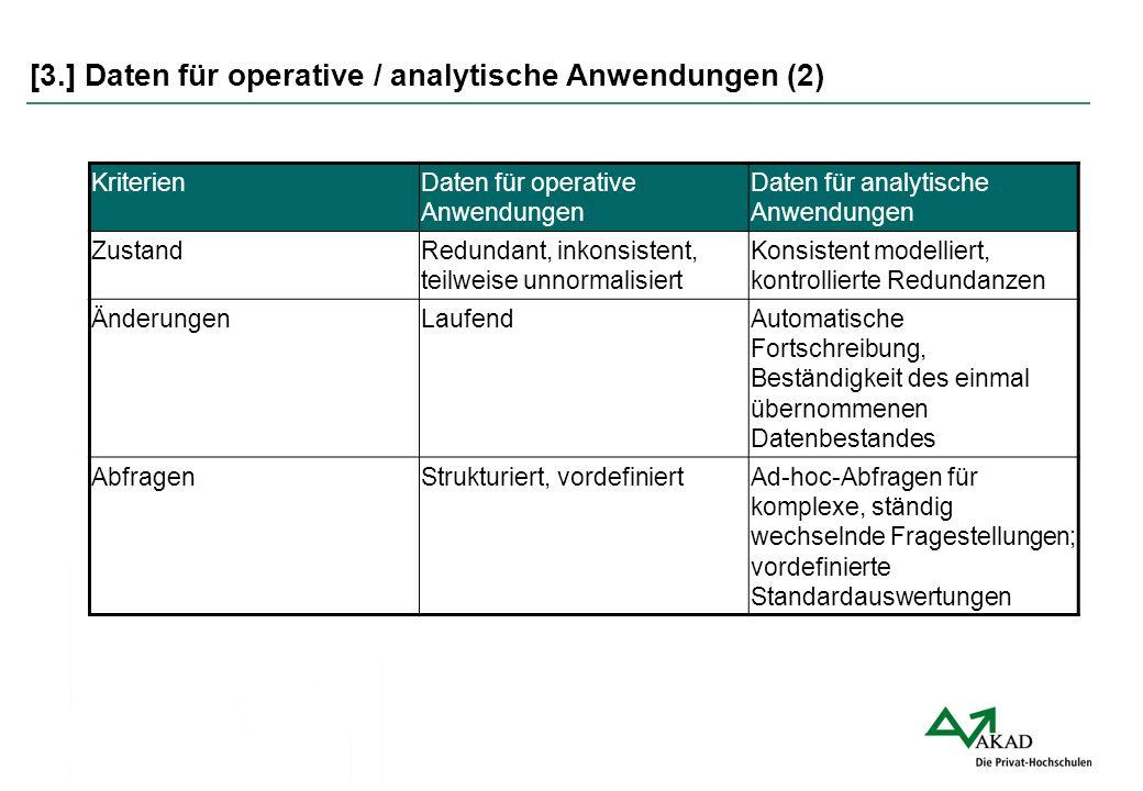 [3.] Daten für operative / analytische Anwendungen (2) KriterienDaten für operative Anwendungen Daten für analytische Anwendungen ZustandRedundant, in